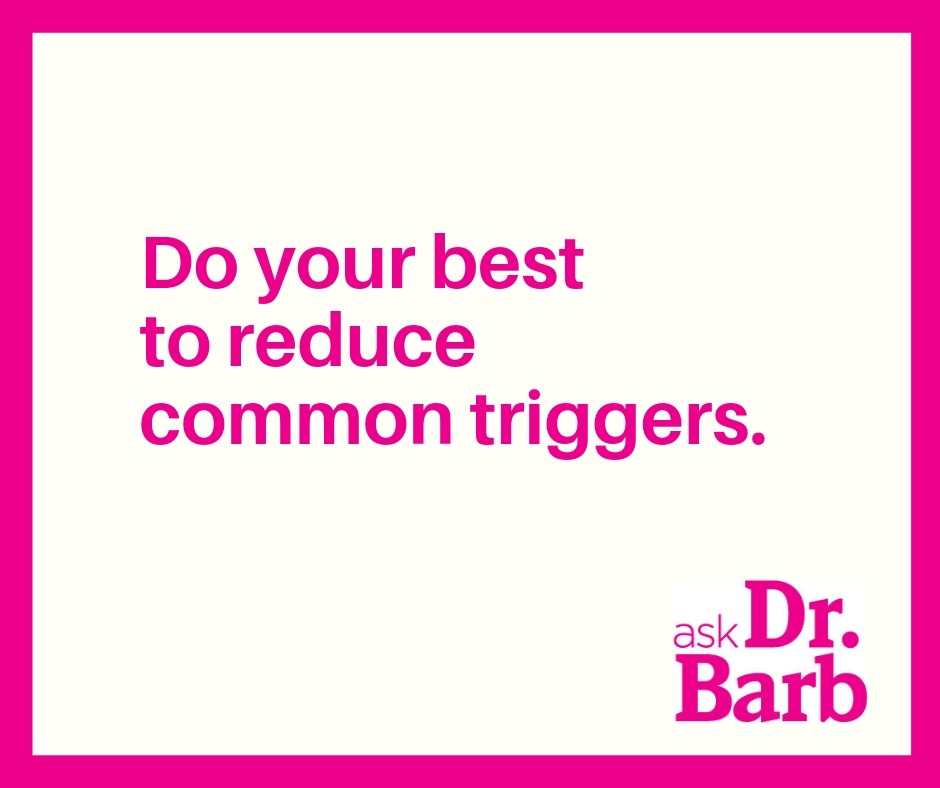 Do your best to reduce common triggers