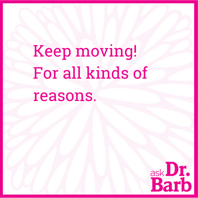 Keep moving! For all kinds of reasons.