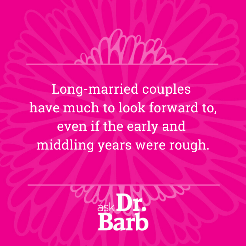Long-married couples have much to look forward to, even if the early and middling years were rough.