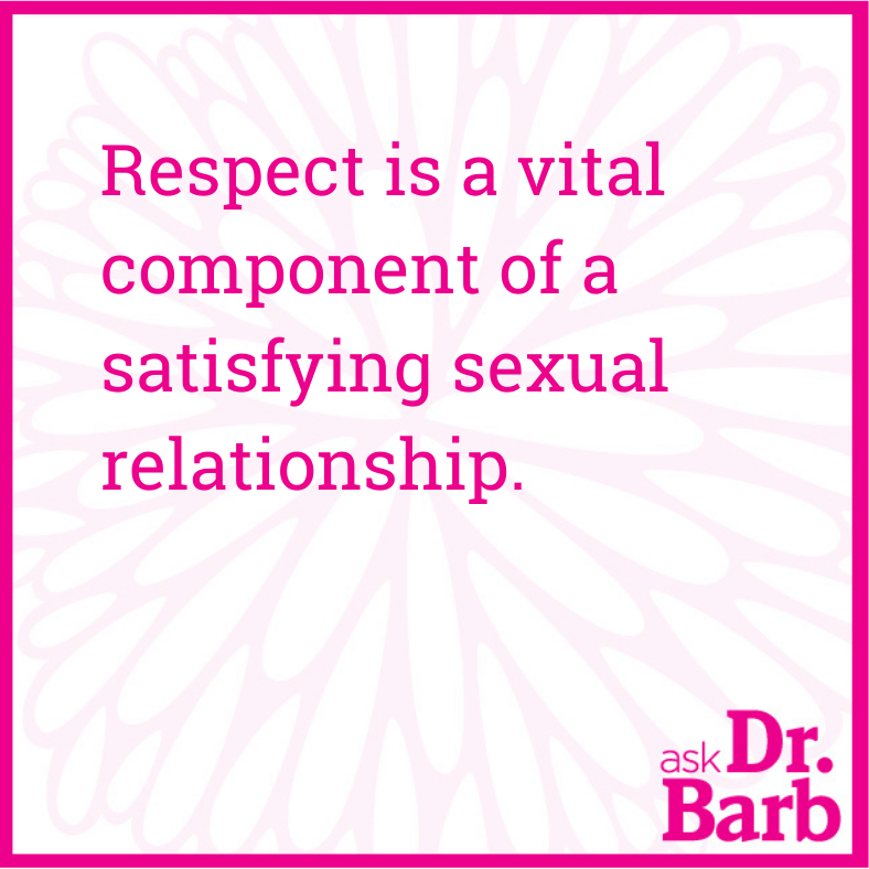 Respect is a vital component of a satisfying sexual relationship.
